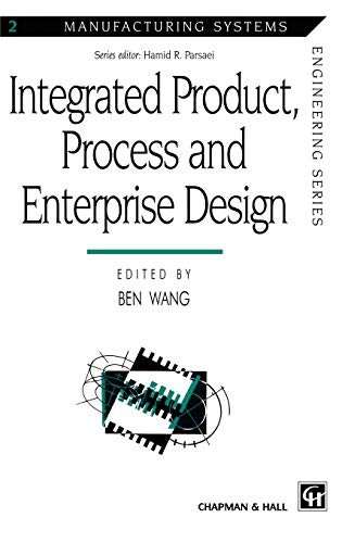 Integrated Product, Process and Enterprise Design: Ben Wang