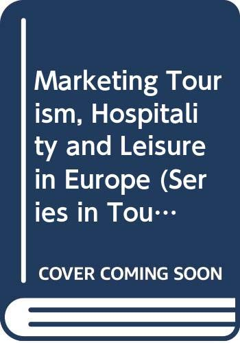 Marketing Tourism, Hospitality and Leisure in Europe: Horner, Susan, Swarbrooke,