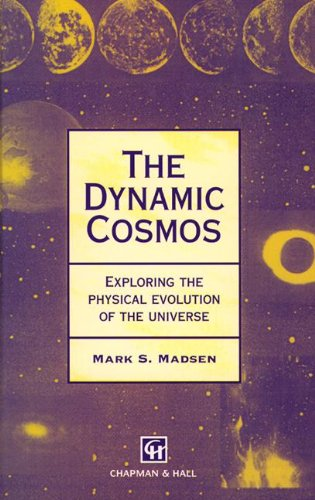 The Dynamic Cosmos: : Exploring the Physical Evolution of the Universe