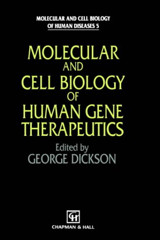 9780412625503: Molecular and Cell Biology of Human Gene Therapeutics (Molecular and Cell Biology of Human Diseases Series)
