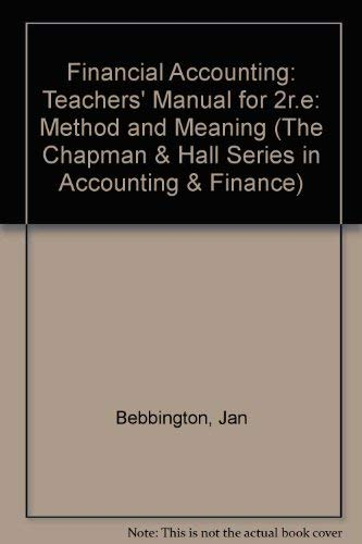 Financial Accounting: Method and meaning: Teachers' Manual: Rob Gray, Richard
