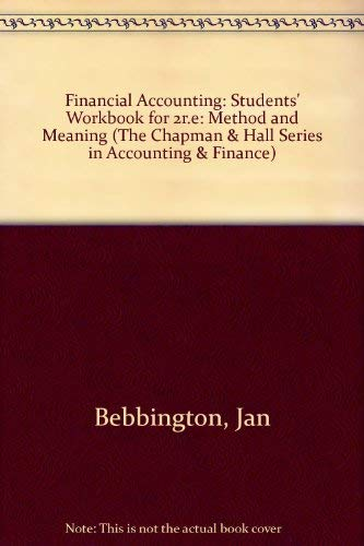 Financial Accounting: Method and meaning: Students? Workbook: Rob Gray, Richard