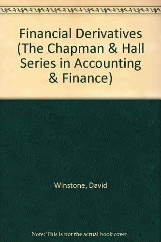 Financial Derivatives: Hedging With Futures, Forwards, Options and Swaps (The Chapman & Hall ...