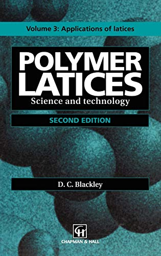 9780412628900: Polymer Latices: Science and Technology Volume 3: Applications of latices