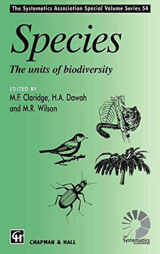 Species: The units of biodiversity (The Systematics Association Special Volume Series)