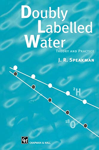 9780412637803: Doubly Labelled Water: Theory and Practice
