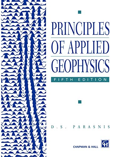 9780412640803: Principles of Applied Geophysics
