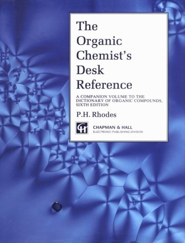 9780412644108: Organic Chemists Compounds Desk Reference: A Companion Volume to the Dictionary of Organic Compounds, Sixth Edition