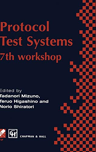 9780412711602: Protocol Test Systems: 7th workshop 7th IFIP WG 6.1 international workshop on protocol text systems: International Workshop Proceedings (IFIP Advances in Information and Communication Technology)