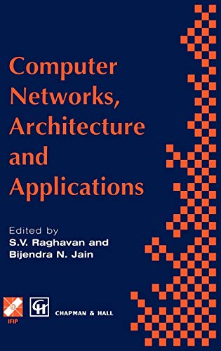 9780412711909: Computer Networks, Architecture and Applications: Proceedings of the IFIP TC6 conference 1994 (IFIP Advances in Information and Communication Technology)