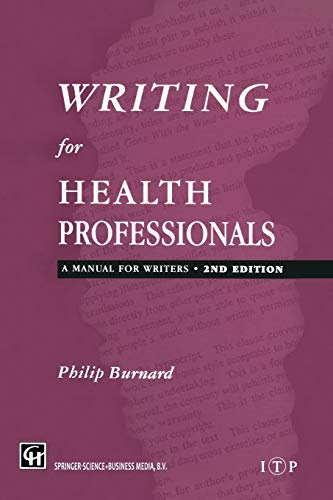 Writing for Health Professionals: A Manual for Writers (0412719800) by Philips Burnard