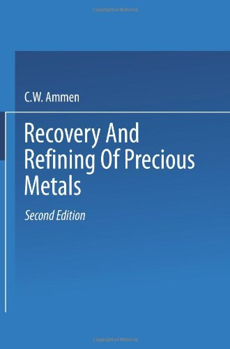 Recovery and Refining of Precious Metals (Gemology) (0412720604) by C.W. Ammen