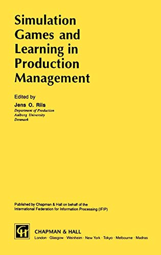 9780412721007: Simulation Games and Learning in Production Management (IFIP Advances in Information and Communication Technology)