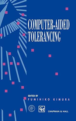 9780412727405: Computer-aided Tolerancing: Proceedings of the 4th CIRP Design Seminar The University of Tokyo, Tokyo, Japan, April 5–6, 1995