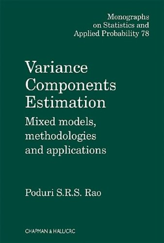 Variance Components: Mixed Models, Methodologies and Applications: Rao, Poduri S.R.S.