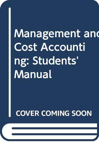 Management and Cost Accounting: Students' Manual: Colin Drury