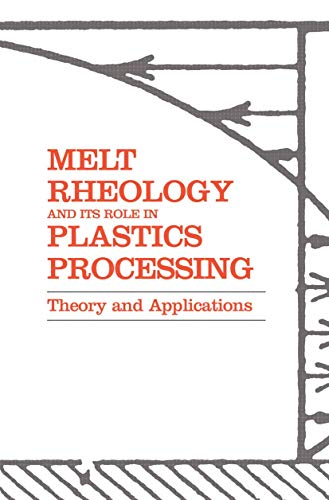 9780412739101: Melt Rheology and Its Role in Plastics Processing: Theory and Applications (Fluid Mechanics and Its Applications)