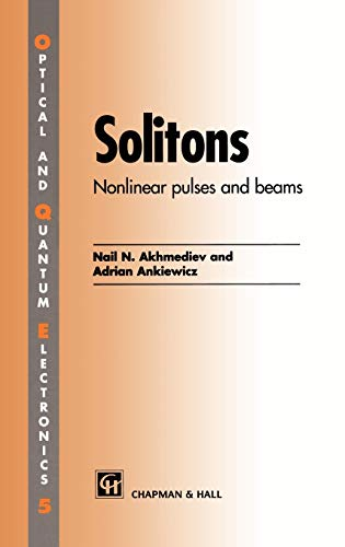 9780412754500: Solitons: Non-linear pulses and beams (Optical and Quantum Electronics Series, 5)