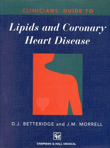 9780412757204: Clinicians' Guide to Lipids and Coronary Heart Disease (Clinicians Guide Series)