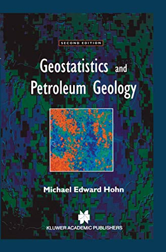 Geostatistics and Petroleum Geology (Computer Methods in the Geosciences): M.E. Hohn