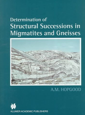 9780412758003: Determination of Structural Successions in Migmatites and Gneisses