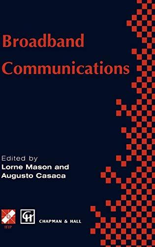 Broadband Communications (IFIP Advances in Information and: Editor-Lorne G. Mason;
