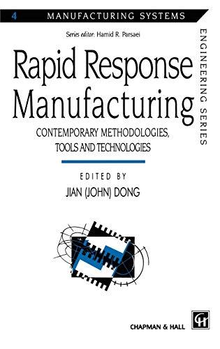 Rapid Response Manufacturing: Contemporary methodologies, tools and: Dong, Jian (John)