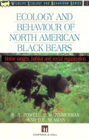 9780412788307: Ecology and Behaviour of North American Black Bears: Home Ranges, Habitat and Social Organization (Chapman & Hall Wildlife Ecology and Behaviour Series, 4)