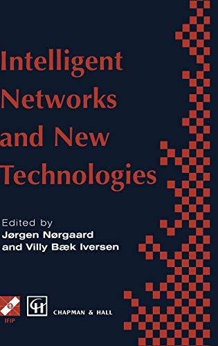 Intelligent Networks and New Technologies (IFIP Advances: Editor-Jorgen Norgaard; Editor-Villy