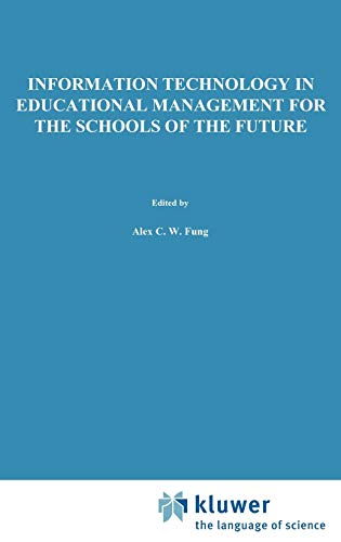 Information Technology in Educational Management for the Schools of the Future: IFIP TC3/ WG ...