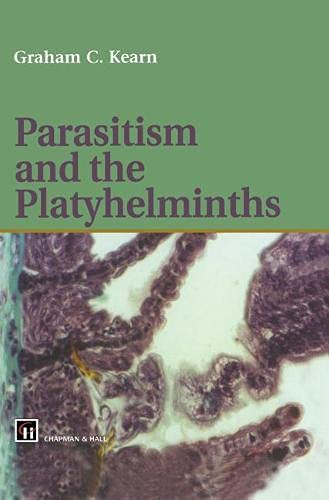 Parasitism and the Platyhelminths: Graham C. Kearn