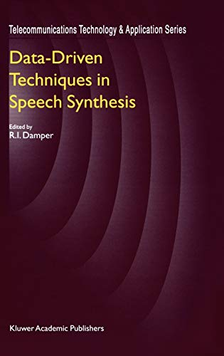 Data-Driven Techniques in Speech Synthesis (Telecommunications Technology & Applications Series...