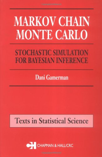 9780412818202: Markov Chain Monte Carlo: Stochastic Simulation for Bayesian Inference (Chapman & Hall/CRC Texts in Statistical Science)