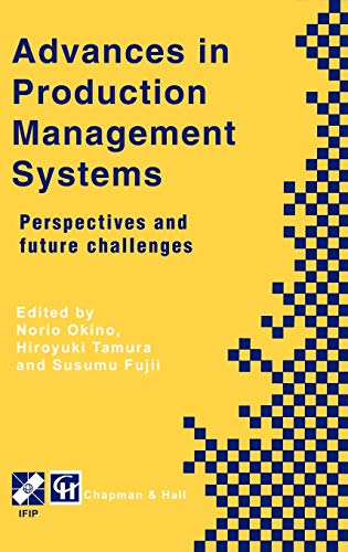 Advances in Production Management Systems: Perspectives and future challenges (IFIP Advances in ...