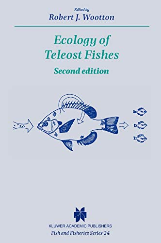 Ecology of Teleost Fishes (Fish & Fisheries Series): Robert J. Wootton