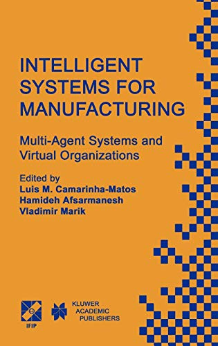 Intelligent Systems for Manufacturing Multi-Agent Systems and Virtual Organizations Proceedings of ...