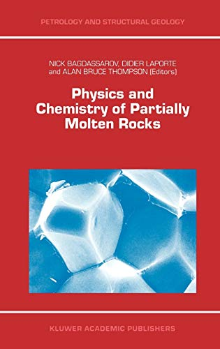 9780412847202: Physics and Chemistry of Partially Molten Rocks (Petrology and Structural Geology)