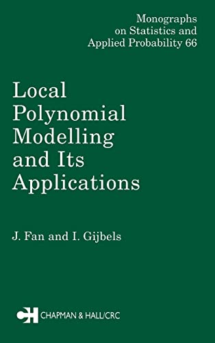 9780412983214: Local Polynomial Modelling and Its Applications: Monographs on Statistics and Applied Probability 66 (Chapman & Hall/CRC Monographs on Statistics & Applied Probability)