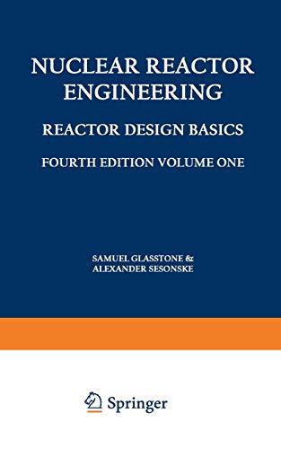 9780412985218: Nuclear Reactor Engineering: Reactor design basics, Volume 1