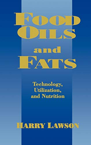 9780412988417: Food Oils and Fats: Technology, Utilization and Nutrition