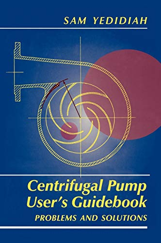9780412991110: Centrifugal Pump User's Guidebook: Problems and Solutions