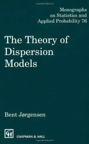 9780412997112: The Theory of Dispersion Models (Chapman & Hall/CRC Monographs on Statistics & Applied Probability)