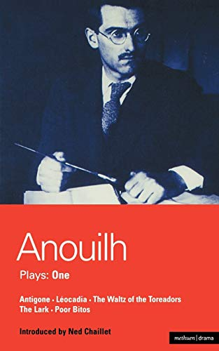 9780413140302: Anouilh Plays: One: Antigone, Léocadia, The Waltz of the Toreadors, The Lark, and Poor Bitos (World Dramatists Series) (Bk. 1)