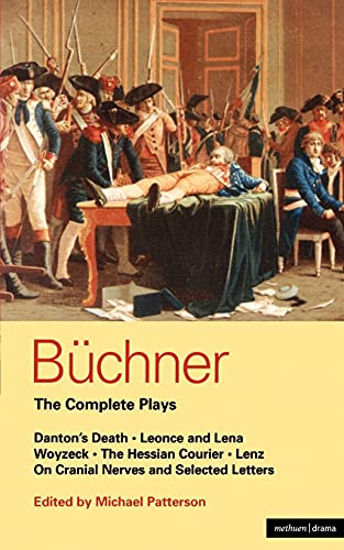 9780413140906: Buchner: Complete Plays: Danton's Death; Leonce and Lena; Woyzeck; The Hessian Courier; Lenz; On Cranial Nerves; Selected Letters (World Classics)