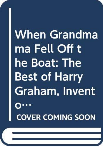 9780413141606: When Grandmama Fell Off the Boat: The Best of Harry Graham, Inventor of Ruthless Rhymes (Methuen humour classics)