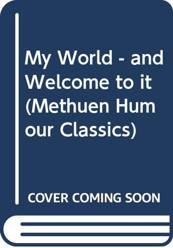 9780413144102: My World - and Welcome to it (Methuen Humour Classics)