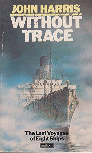 9780413156006: Without Trace: The Last Voyages of Eight Ships