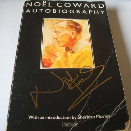 9780413158307: Noel Coward Autobiography : Present Indicative; Future Indefinite; Past Conditional