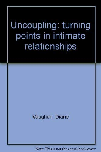 9780413161802: Uncoupling: turning points in intimate relationships