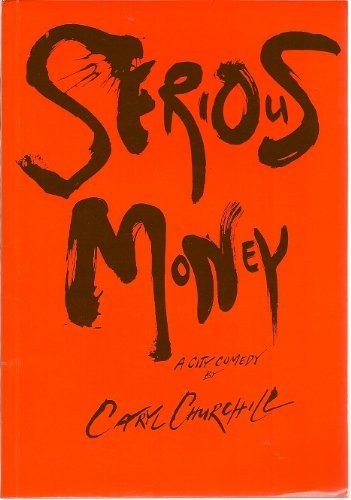 9780413166609: Serious Money (Royal Court Writers)